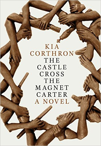 Kia Corthron The Castle Cross the Magnet Carter